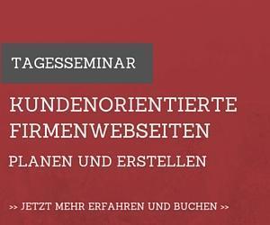 Seminar Kundenorientierte Firmenwebseiten erstellen und planen