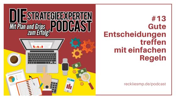 Gute Entscheidungen mit einfachen Regeln - Strategieexperten Podcast