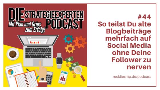 Alte Blogbeiträge mehrfach auf Social Media teilen