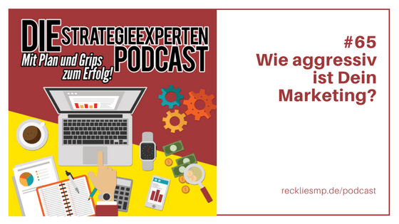 Wie aggressiv ist Dein Marketing?