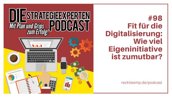 Fit für die Digitalisierung - wie viel Eigeninitiative ist zumutbar?