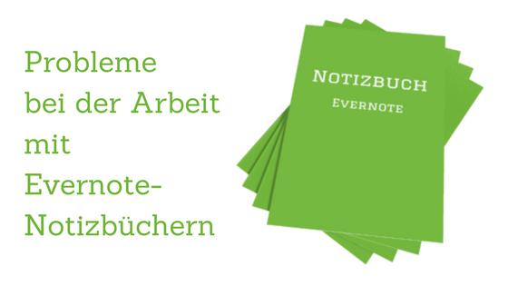Evernote: So umgehst Du typische Probleme bei der Arbeit mit Notizbüchern