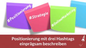 Positionierung mit drei Hashtags einprägsam beschreiben