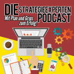 Die Strategieexperten Podcast - Mit Plan und Grips zum Erfolg