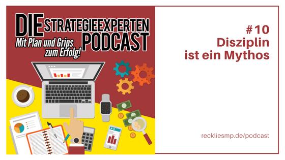 Disziplin ist ein Mythos - Strategieexperten Podcast