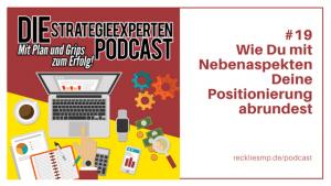 #19 Wie Du mit Nebenaspekten Deine Positionierung abrundest - Strategieexperten-Podcast