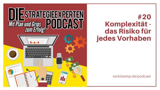 Komplexität - das Risiko für jedes Vorhaben - Strategieexperten-Podcast über komplexe Systeme