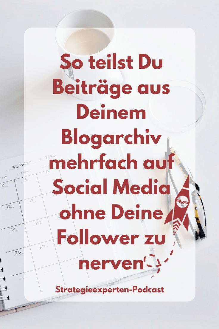 So teilst Du Beiträge aus Deinem Blogarchiv mehrfach auf Social Media ohne Deine Follower zu nerven