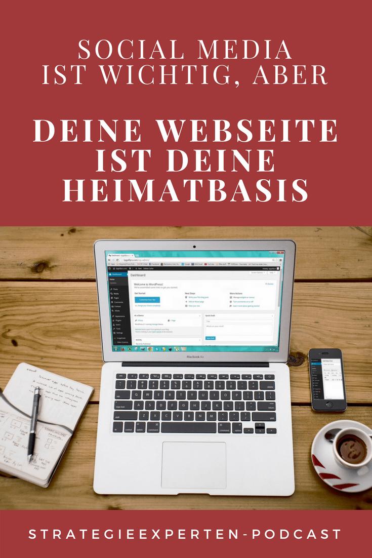 Warum die eigene Webseite immer die Heimatbasis Deiner Online-Aktivitäten sein muss