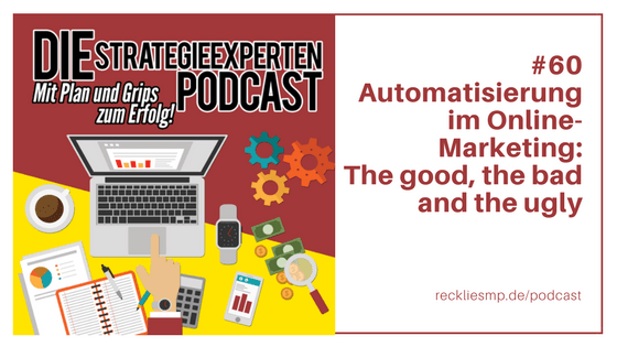 Automatisierung im Onlinemarketing: The good, the bad and the ugly