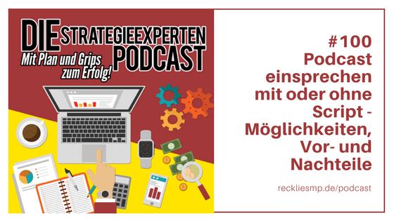 Podcast einsprechen mit oder ohne Script - Möglichkeiten, Vor- und Nachteile