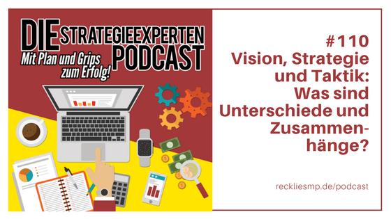 Vision, Strategie und Taktik: Was sind Unterschiede und Zusammenhänge?