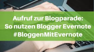 Aufruf zur Blogparade: So nutzen Blogger Evernote