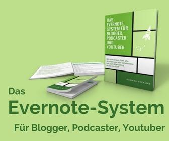 Das Evernote-System für Blogger, Podcaster und Youtuber