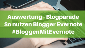 Auswertung Blogparade Bloggen mit Evernote