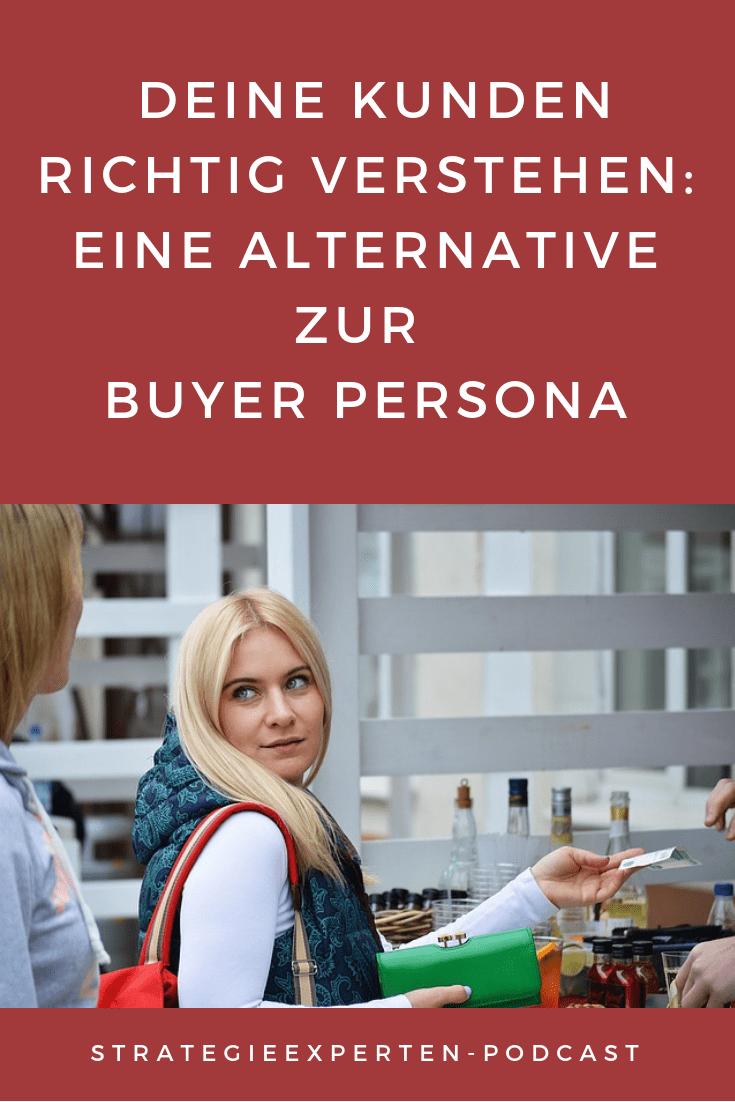 Kunden richtig verstehen - eine Alternative zur Buyer Persona - Mit Kundenprofilen systematisch Kundennutzen und Probleme untersuchen #Positionierung