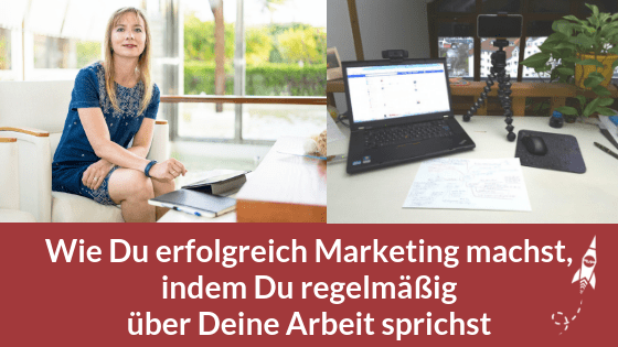 So machst Du Marketing indem Du zeigst was Du tust