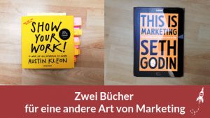 2 Bücher für eine andere Art von Marketing