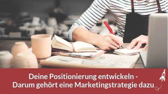 Positionierung entwickeln - Darum gehört eine Marketingstrategie dazu