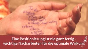 Eine Positionierung ist nie ganz fertig - wichtige Nacharbeiten: kommunizieren, nachjustieren & optimieren, anpassen & weiterentwickeln