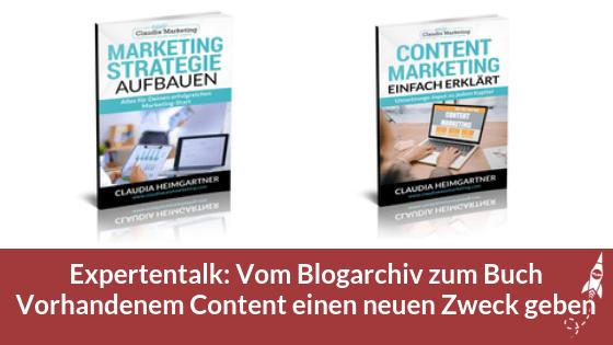 Expertentalk: Vom Blogarchiv zum Buch - Vorhandenem Content einen neuen Zweck geben