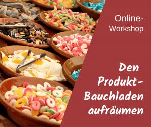 Den Produktbauchladen aufräumen - Online-Workshop