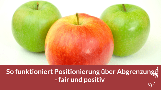 So funktioniert Positionierung über Abgrenzung - fair und positiv