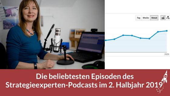 Die beliebtesten Episoden des Strategieexperten-Podcasts im 2. Halbjahr 2019