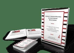 Positionierung sichtbar machen 22 Impulse für eine starke und wiedererkennbare Positionierung