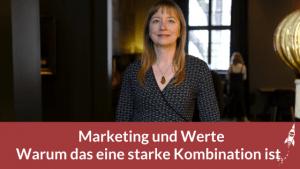 Marketing und Werte - Warum das eine starke Kombination ist
