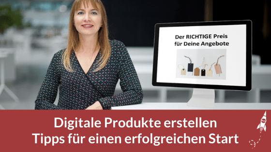Digitale Produkte erstellen - Tipps für einen erfolgreichen Start