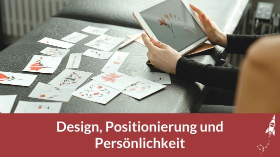 Design, Positionierung und Persönlichkeit