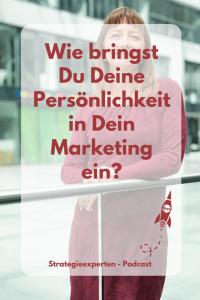 Wie bringst Du Deine Persönlichkeit in Dein Marketing ein?