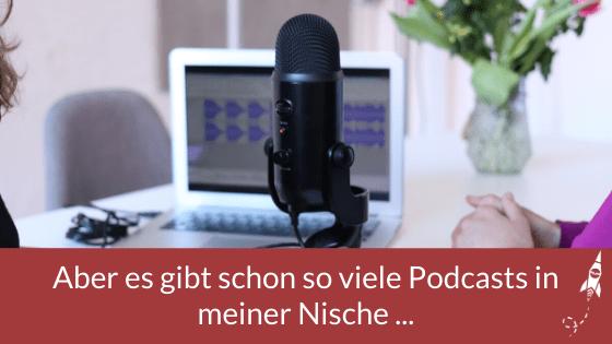 Aber es gibt schon zu viele Podcasts in meiner Nische