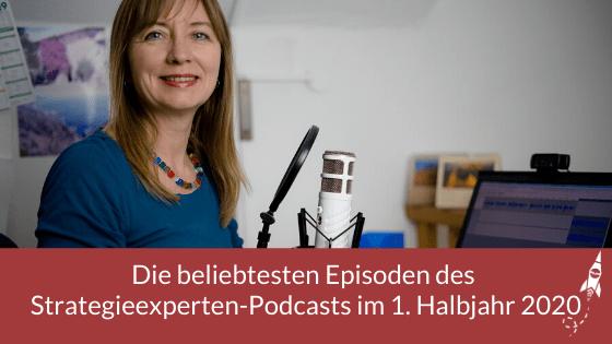 Die beliebtesten Episoden des Strategieexperten-Podcasts im 1. Halbjahr 2020