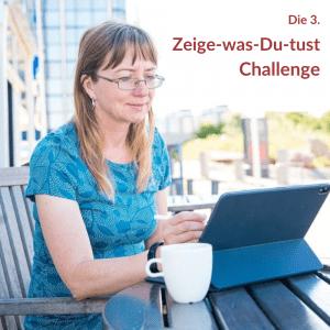 Die 3. Zeige-was-Du-tust-Challenge