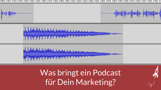 Was bringt ein Podcast für Dein Marketing?