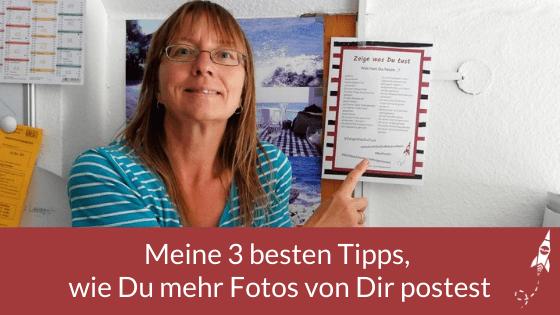 Meine 3 besten Tipps, wie Du mehr Fotos von Dir postest