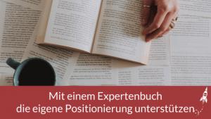 Mit einem Expertenbuch die eigene Positionierung unterstützen