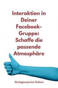 Interaktion in Deiner Facebook-Gruppe: Schaffe die passende Atmpshäre