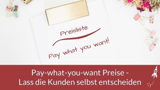 Pay-what-you-want Preise - Lass die Kunden selbst entscheiden, was ihnen Dein Angebot wert ist