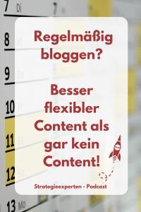 Regelmäßig bloggen? Besser flexibler Content, als gar kein Content