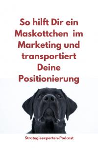 So hilft Dir ein Maskottchen im Marketing und transportiert Deine Positionierung