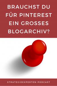 Brauchst Du für Pinterest ein großes Blogarchiv?