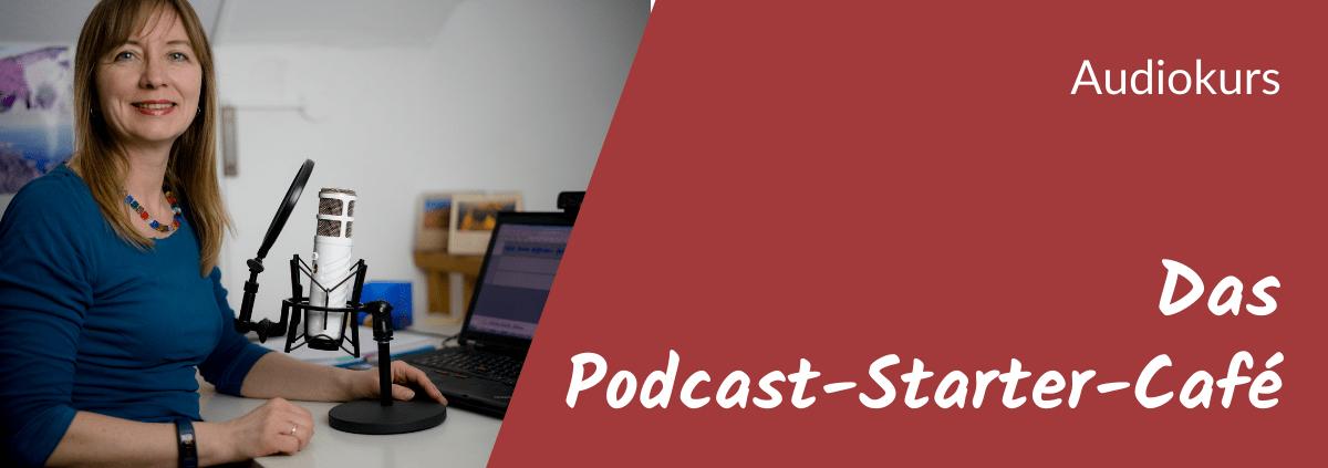 Das Podcast-Starter-Cafe - Audiokurs