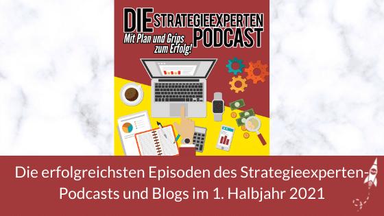Die erfolgreichsten Episoden des Strategieexperten-Podcasts im 1. Halbjahr 2021